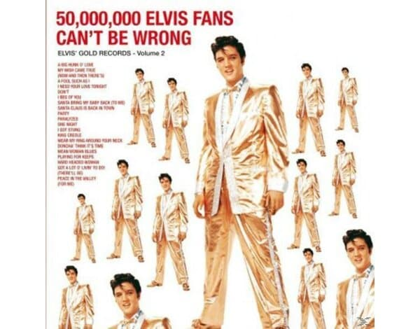 50.000.000 Elvis Fans Can't Be Wrong